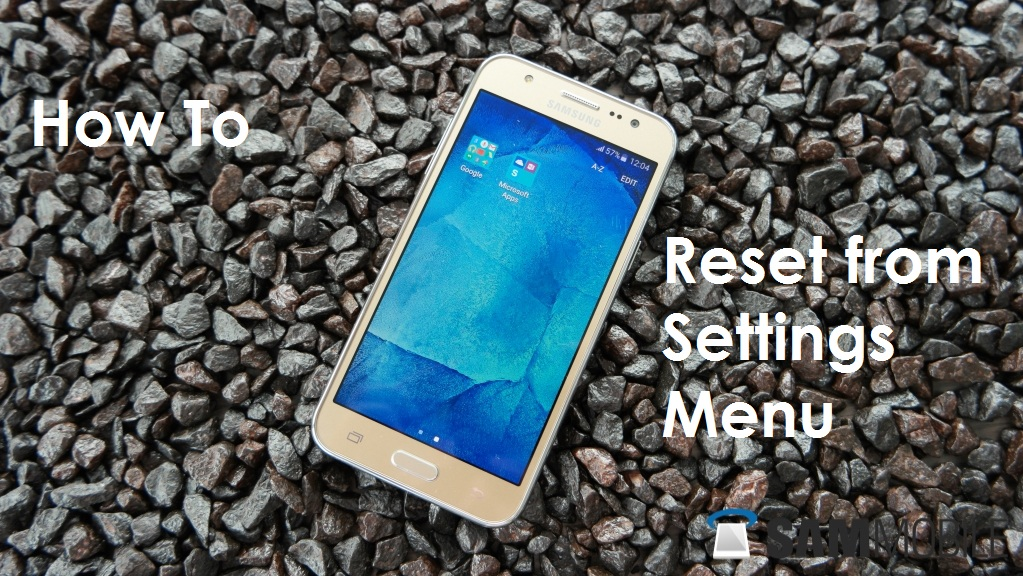 How To Reset Samsung Galaxy J5 From Settings Menu