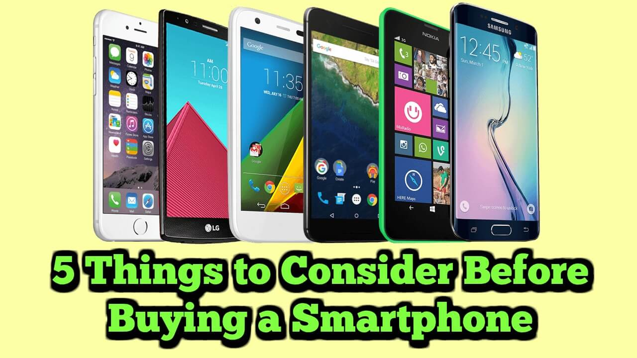 5 Things to Consider Before Buying a Smartphone